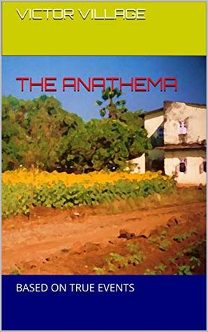 The Anathema: BASED ON TRUE EVENTS