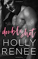 Double Shot: An Enemies-to-Lovers Office Romance (The Rock Bottom Series)