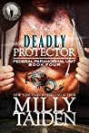 Deadly Protector by Milly Taiden