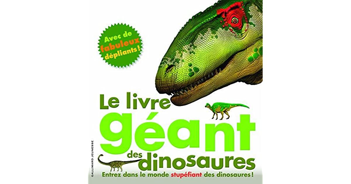 Le Livre Geant Des Dinosaures The Giant Book Of Dinosaurs