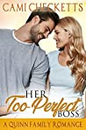 Her Too-Perfect Boss (Quinn Family #5)