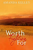 Worth Fighting For (Worthy Series Book 2)