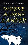 Where Acorns Landed