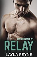 Relay (Changing Lanes #1)