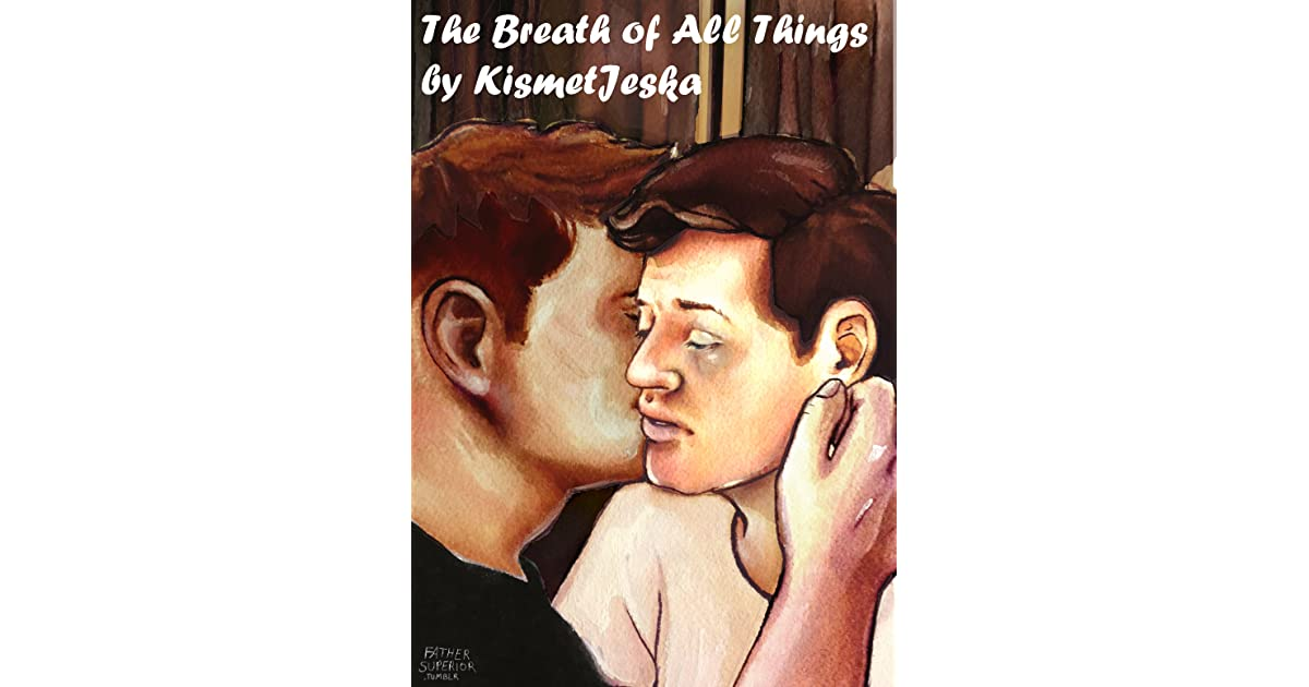 The Breath of All Things by KismetJeska