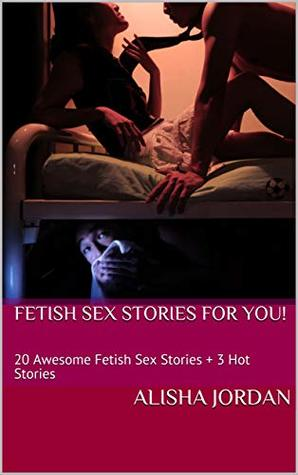 Real fetish sex stories