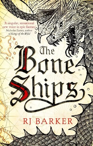 The Bone Ships (The Tide Child, #1) by R.J. Barker