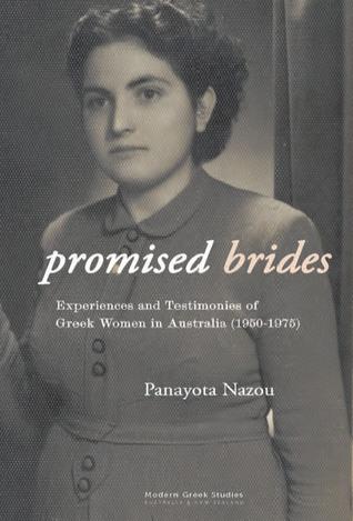 Promised Brides : experiences and testimonies of greek women in Australia (1950-1975)