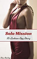 Solo Mission: A Lesbian Spy Story