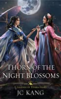 Thorn of the Night Blossoms (Scions of the Black Lotus, #1)