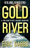 Gold River (A Tom Logan & Kate Lockhart Adventure Book 1)