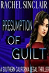 Presumption of Guilt: Southern California Legal Thrillers Book One
