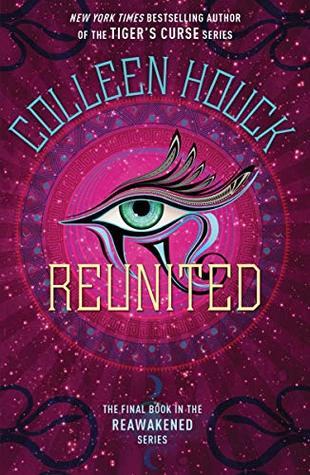 Reunited (Reawakened, #3) by Colleen Houck