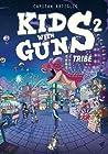 Kids with Guns 2 - Tribe (Kids with Guns, #2)