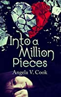 Into a Million Pieces (Pieces Duology Book 1)