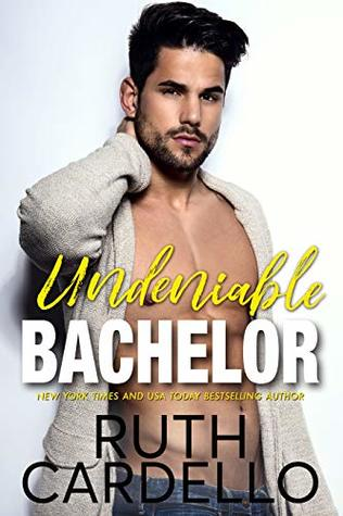 2e6b7688f0a33 Undeniable Bachelor by Ruth Cardello