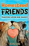 Homestead Friends: Trapper Loves His Daddy! (Homestead Friends, #3)