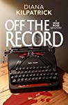 Off The Record (Shae Rose Mystery Book 1)