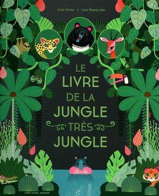 Le Livre De La Jungle Tres Jungle By Josef Anton