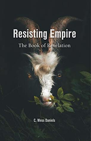 Resisting Empire: The Book of Revelation as Resistance