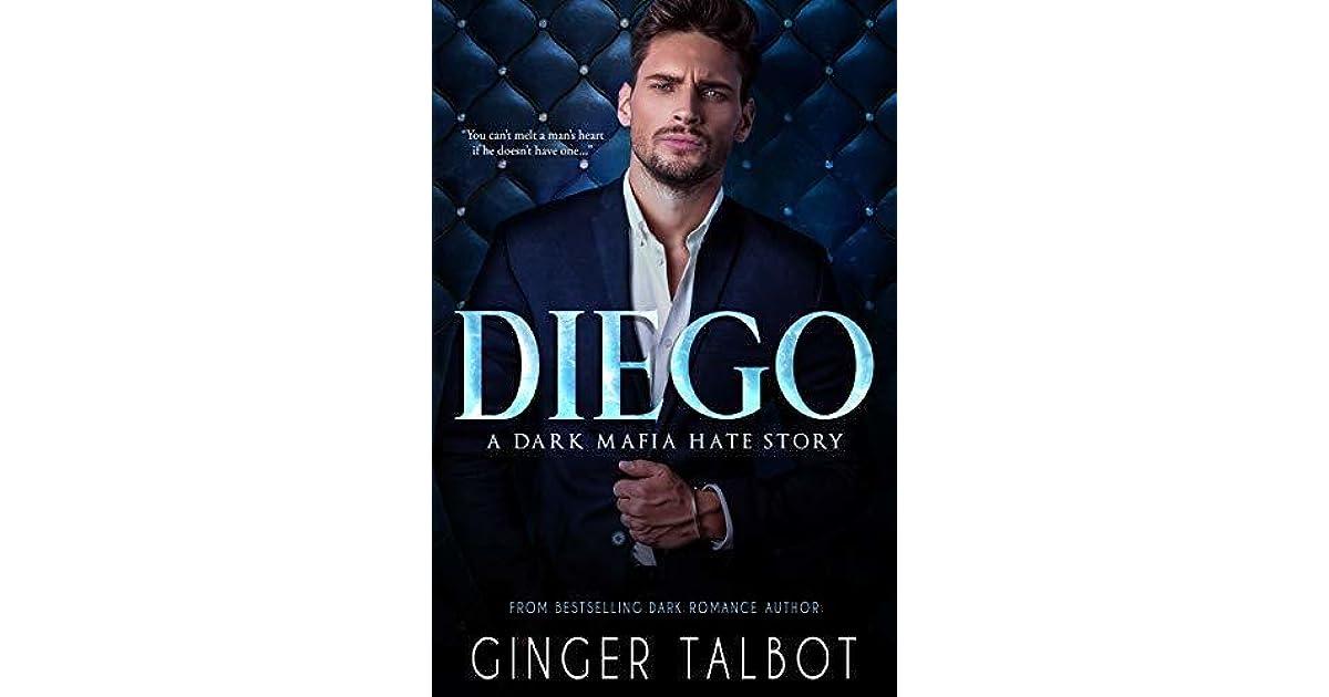 Diego: A Dark Mafia Hate Story by Ginger Talbot