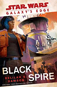 Black Spire (Star Wars: Galaxy's Edge, #2)