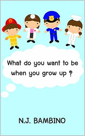 What do you want to be when you grow up ? : Children book about jobs with quiz questions, for age 3-5, picture, preschool, kids books (Starter series 13)