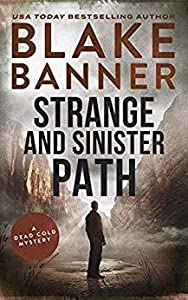 Strange and Sinister Path (Dead Cold Mystery #6)