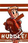 Huddle!, Vol. 1: A
