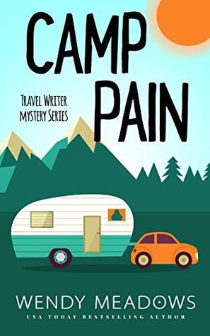 Camp Pain (Travel Writer Mystery #1)