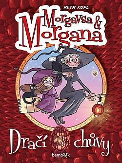 Morgavsa a Morgana Dračí chůvy by Petr Kopl