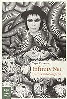 Infinity Net: La mia autobiografia