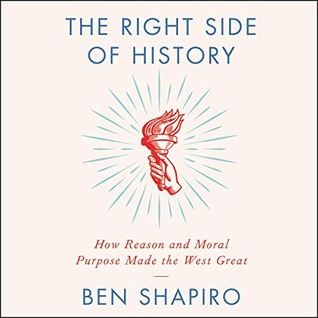 The Right Side of History: How Reason and Moral Purpose Made