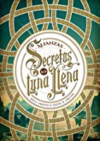 Alianzas (Secretos de la luna llena #1)