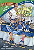 The World Series Kids (Ballpark Mysteries Super Special, #4)