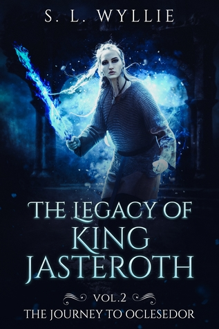 The Journey to Oclesedor (The Legacy of King Jasteroth Vol.2).