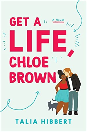 !!> Download ➾ Get a Life, Chloe Brown ➹ Author Talia Hibbert – Submitsites.info