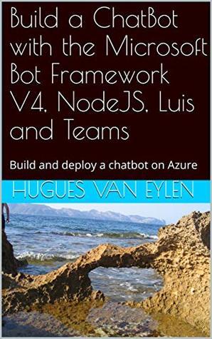 Build a ChatBot with the Microsoft Bot Framework V4, NodeJS