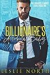 The Billionaire's Accidental Baby (Billionaires & Babies, #1)