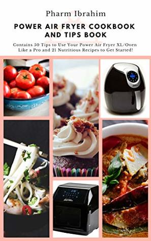 Power Air Fryer Cookbook And Tips Book Contains 50 Tips To Use