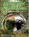 Mushrooms: An Adult Grayscale Coloring Book