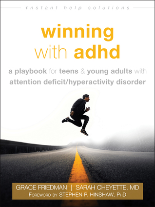 Winning with ADHD: A Playbook for Teens and Young Adults with Attention Deficit/Hyperactivity Disorder
