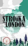 Stroika with a London View