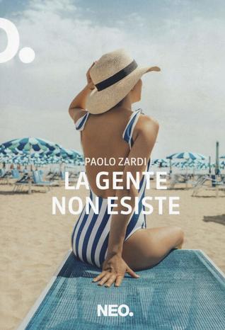 La gente non esiste by Paolo Zardi