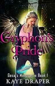 Gryphon's Pride (Gesa's Menagerie, #1)