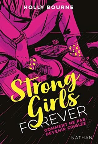 Strong girls forever  by Holly Bourne
