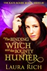 The Binding Witch and the Bounty Hunter (Kate Roark Magic #2)
