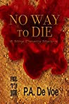 No Way to Die: A Ming Dynasty Mystery (A Ming Dynasty Mystery, #2)
