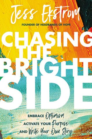 Chasing the Bright Side by Jess Ekstrom