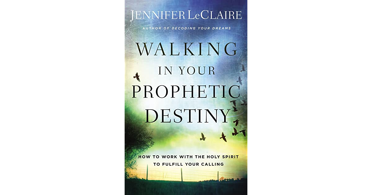 Walking in Your Prophetic Destiny: How to Work with The Holy